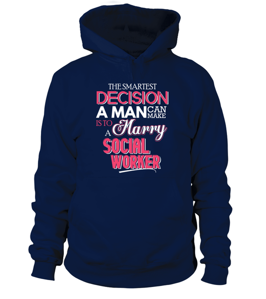 The Smartest Decision A Man Can Make Is To Marry A Social Worker Shirt - Giggle Rich - 2