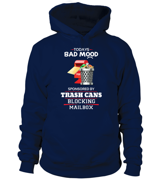 Today's Bad Mood Sponsored By Trash Cans Shirt - Giggle Rich - 6