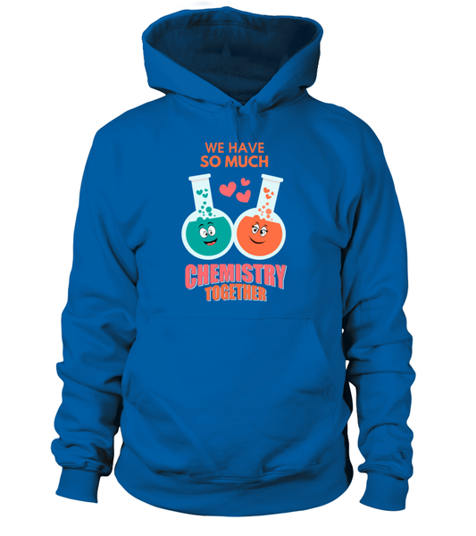 We Have So Much Chemistry Together Shirt - Giggle Rich - 2