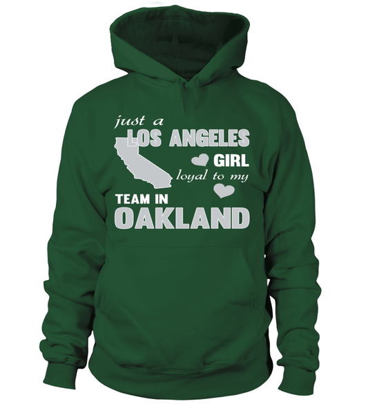 Just A Los Angeles Girl Loyal To My Team In Oakland