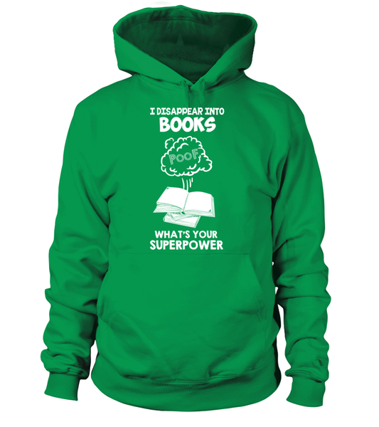 I Disappear Into Books - What's Your Superpower? Shirt - Giggle Rich - 11
