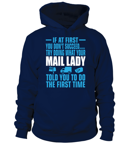 If At First Your Mail Lady Shirt - Giggle Rich - 4
