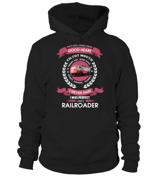 I Never Said I Was Perfect - I'm A Railroader Shirt - Giggle Rich - 10