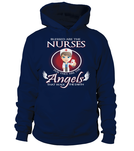 Blessed Are The Nurses For They Are The Angels They Walk The Earth