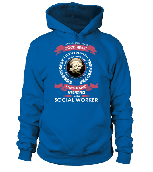 I Never Said I Was Perfect - I'm A Social Worker Shirt - Giggle Rich - 7