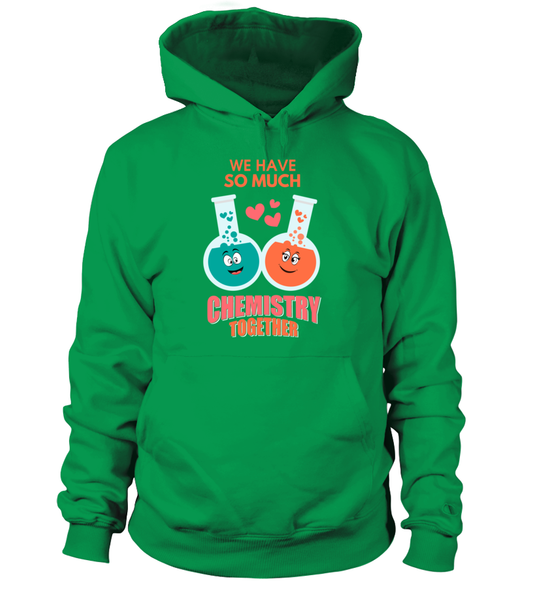 We Have So Much Chemistry Together Shirt - Giggle Rich - 3