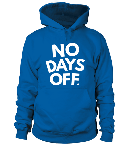 No Days OFF Shirt - Giggle Rich - 8