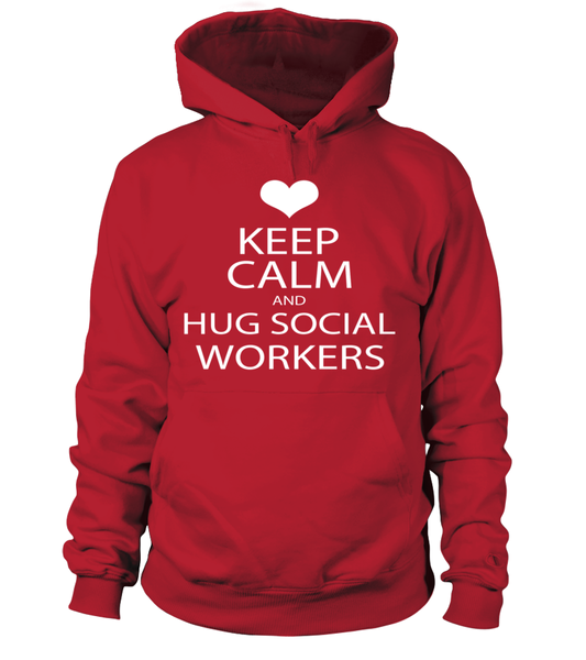 Keep Calm And Hug Social Workers