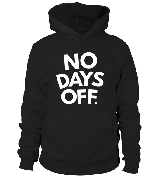 No Days OFF Shirt - Giggle Rich - 5