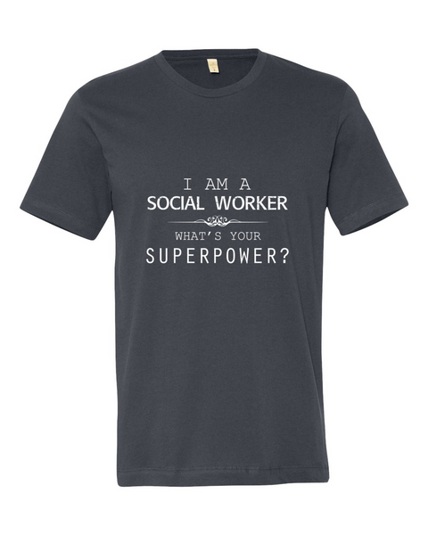 Social Worker's SuperPower Shirt - Giggle Rich - 1