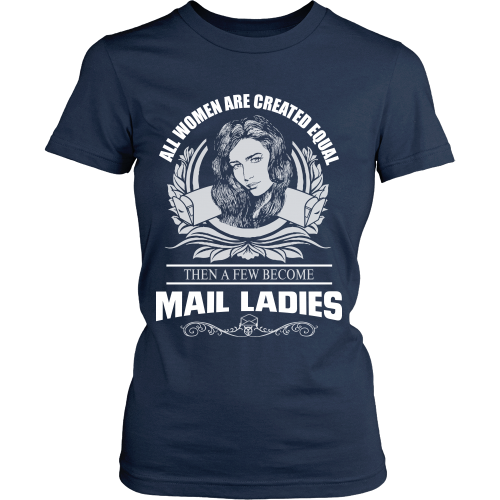 All Women Are Created Equal Except Mail Ladies Shirt - Giggle Rich - 5