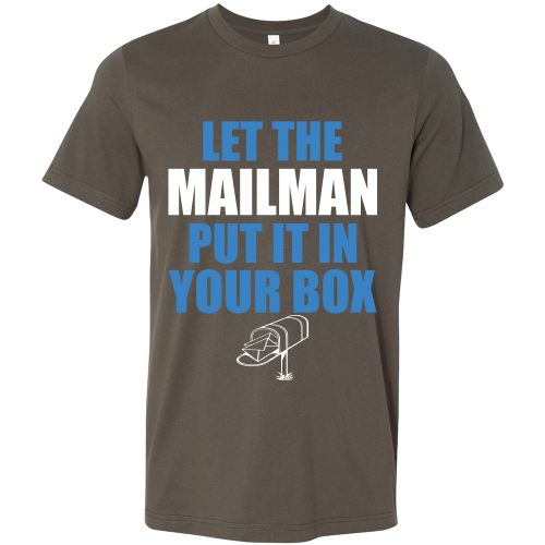 Let The Mailman Shirt - Giggle Rich - 2