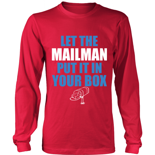 Let The Mailman Shirt - Giggle Rich - 7