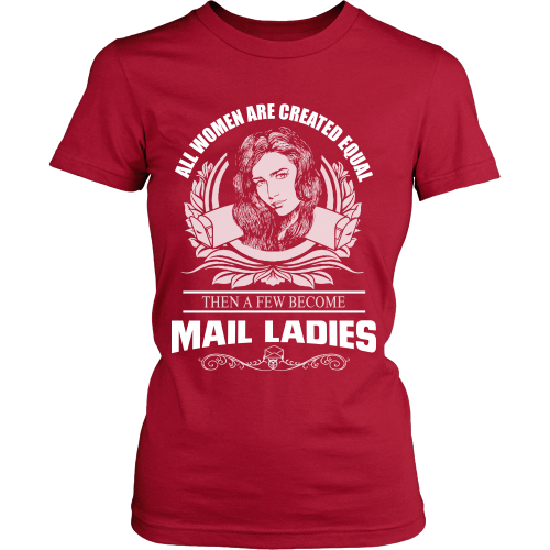 All Women Are Created Equal Except Mail Ladies Shirt - Giggle Rich - 3