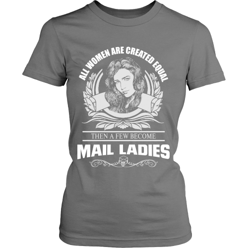 All Women Are Created Equal Except Mail Ladies Shirt - Giggle Rich - 9