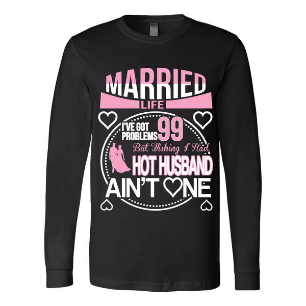 Married Life 99 Problems Shirt - Giggle Rich - 1