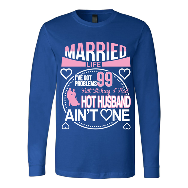 Married Life 99 Problems Shirt - Giggle Rich - 3