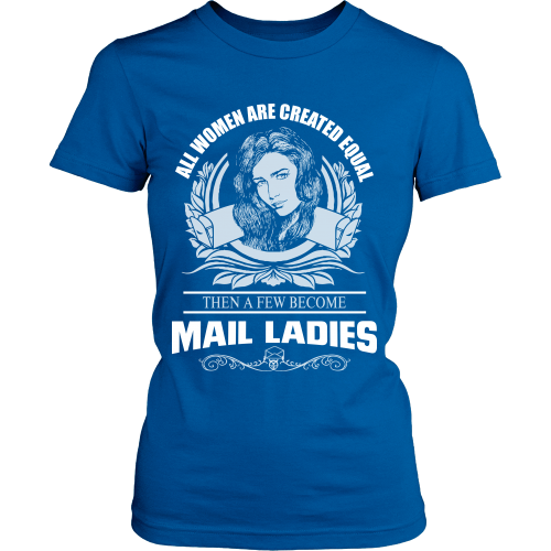 All Women Are Created Equal Except Mail Ladies Shirt - Giggle Rich - 2