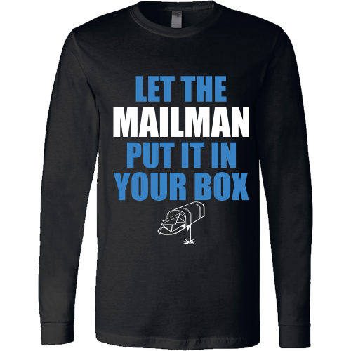 Let The Mailman Shirt - Giggle Rich - 4