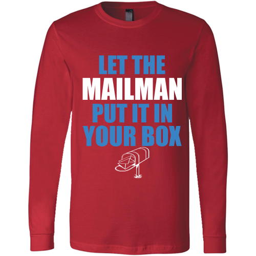 Let The Mailman Shirt - Giggle Rich - 5