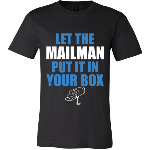 Let The Mailman Shirt - Giggle Rich - 1