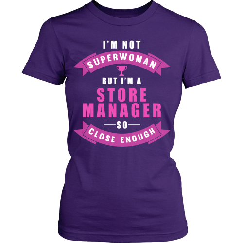 I'm Not Superwomen But I'm A Store Manager Shirt - Giggle Rich - 6