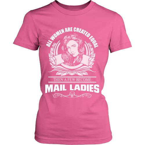 All Women Are Created Equal Except Mail Ladies Shirt - Giggle Rich - 1