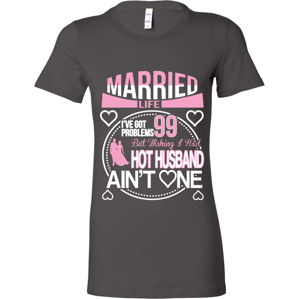 Married Life 99 Problems Shirt - Giggle Rich - 15