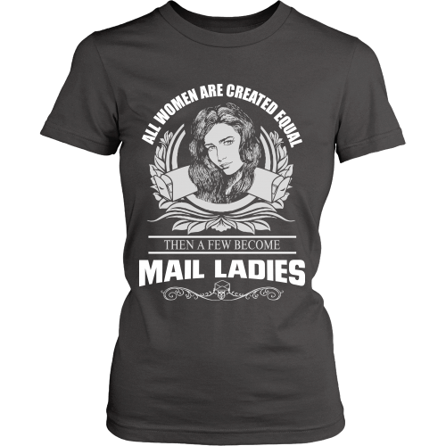 All Women Are Created Equal Except Mail Ladies Shirt - Giggle Rich - 7