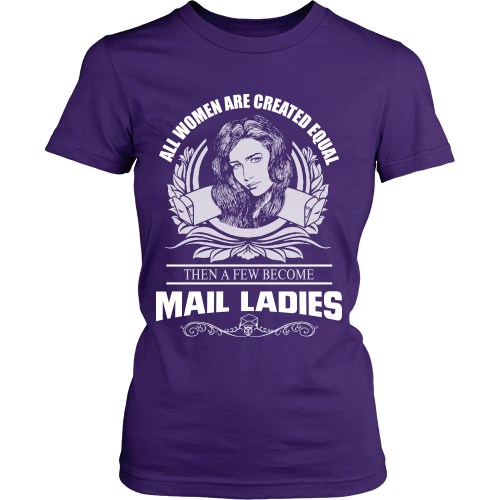 All Women Are Created Equal Except Mail Ladies Shirt - Giggle Rich - 4