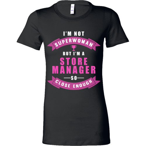 I'm Not Superwomen But I'm A Store Manager Shirt - Giggle Rich - 1