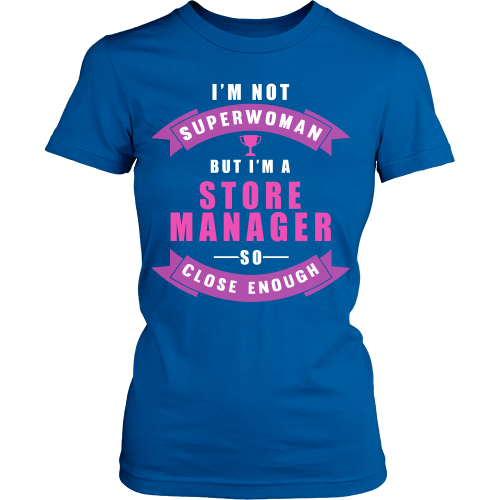 I'm Not Superwomen But I'm A Store Manager Shirt - Giggle Rich - 7