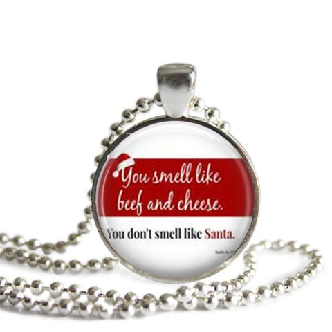 You Smell Like Beef and Cheese. You Don't Smell Like Santa Necklace