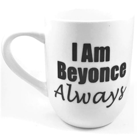 I Am Beyonce Always Mug