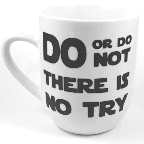 Do or DO Not There Is No Try Mug