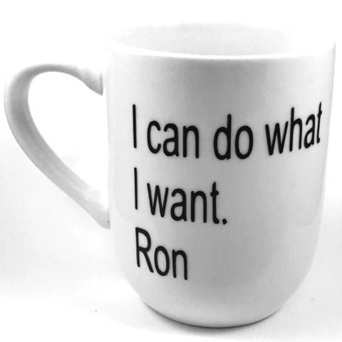 I Can Do What I Want Mug
