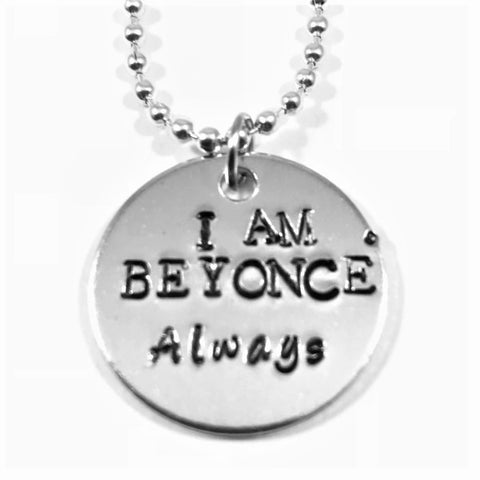 I Am Beyonce Always Necklace