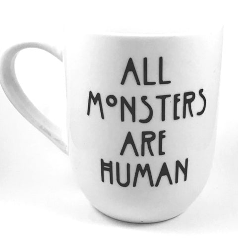 All Monsters Are Human Mug