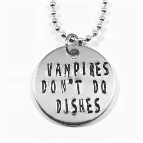 Vampires Don't Do Dishes Necklace