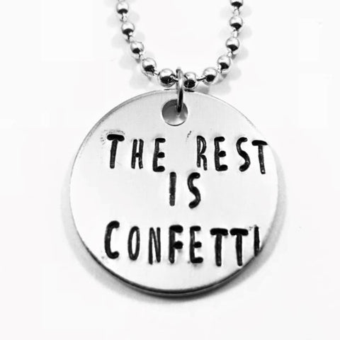 The Rest Is Confetti necklace