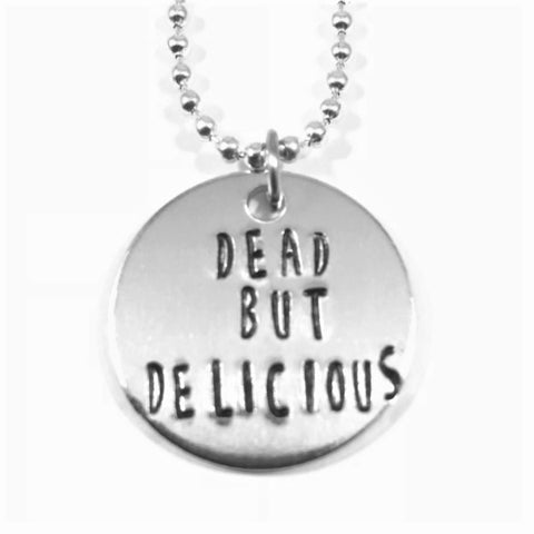 Dead But Delicious Necklace