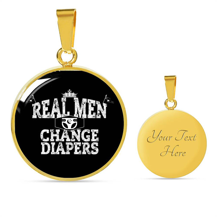 Real Men Change Diapers - Necklace