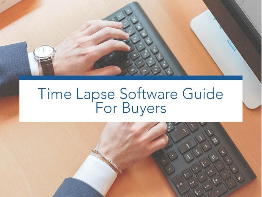 Time Lapse Software Guide for Buyers