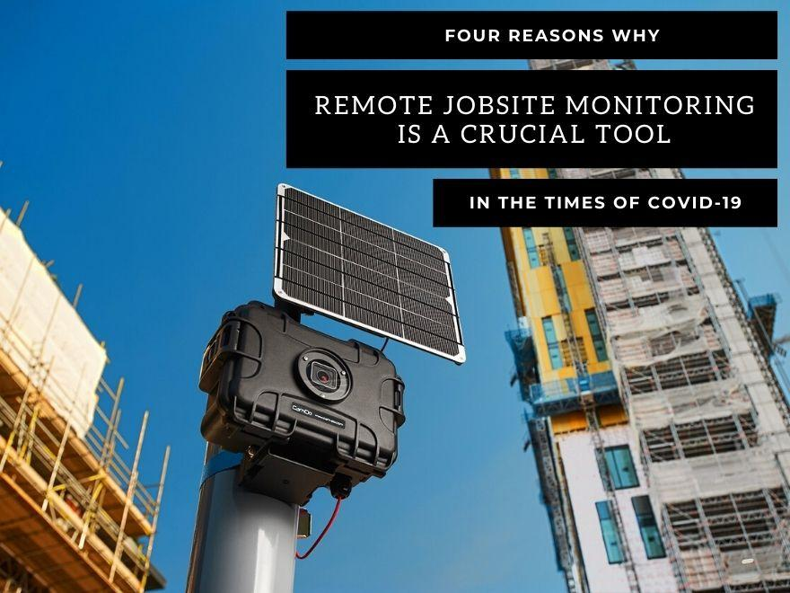 4 Reasons Why Remote Construction Jobsite Monitoring Is A Critical Tool In The Times of COVID-19