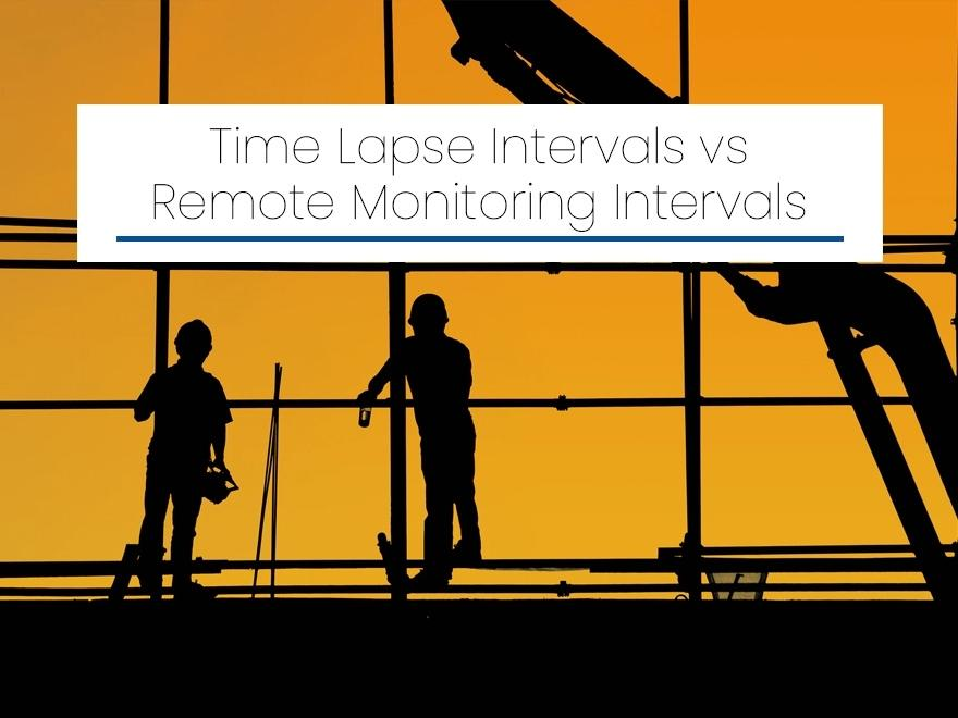 Time Lapse Intervals vs. Remote Monitoring Intervals