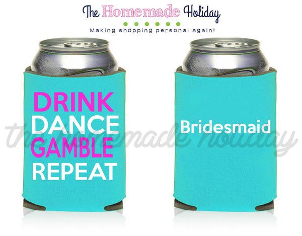 Drink Dance Gamble Repeat Drink Cozie