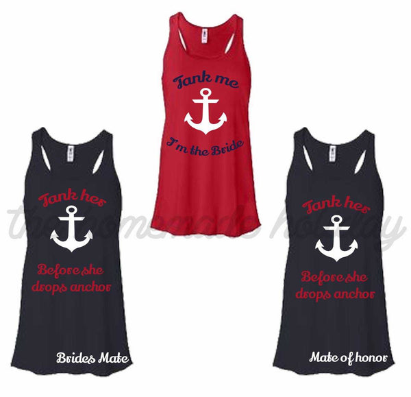 Tank her before she drops anchor Nautical bachelorette tank tops
