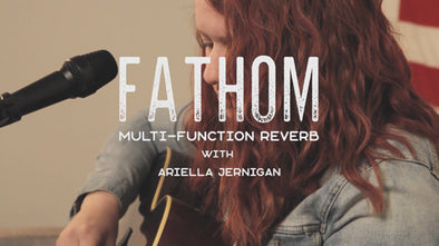 Walrus Audio Fathom Reverb Through Vocals with Ariella Jernigan
