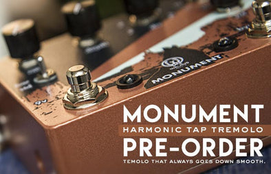 Monument Harmonic Tap Tremolo Pre-Order is now live!!