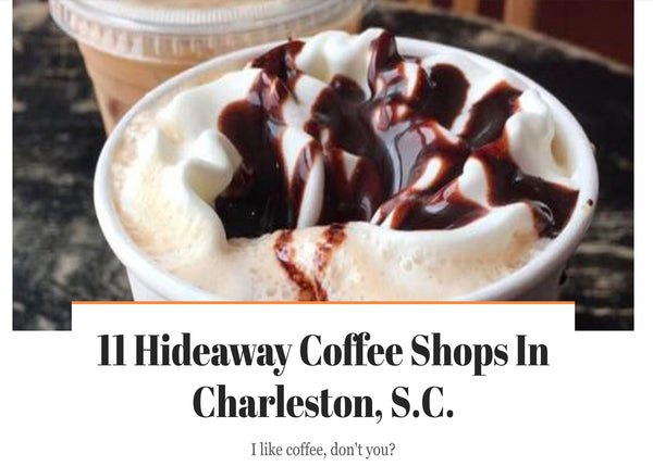 11 Hideaway Coffee Shops In Charleston, S.C.